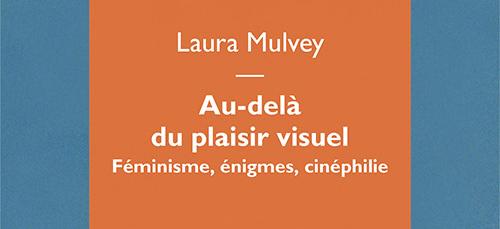 Miniature - Couverture de © Laura Mulvey, Au-delà du plaisir visuel. Féminisme, énigmes, cinéphilie, éditions Mimésis, Sesto S. Giovanni, 2017.